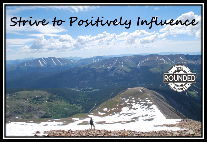 Strive to Positively Influence
